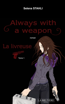 ALWAYS WITH A WEAPON - La livreuse - Tome 1