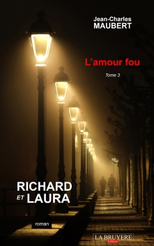 RICHARD ET LAURA L'AMOUR FOU - TOME 3