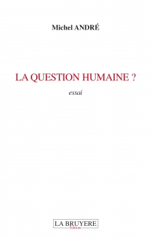 LA QUESTION HUMAINE ?