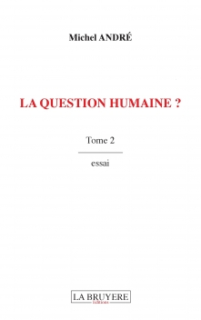 LA QUESTION HUMAINE ? TOME 2