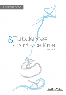 TURBULENCES ET CHANTS DE L'ÂME